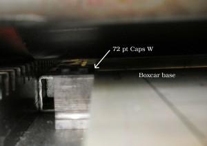 Photo show Cap W, 72 pt next to Boxcar base.